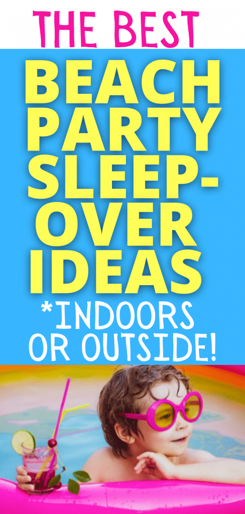 Beach party theme sleepover ideas