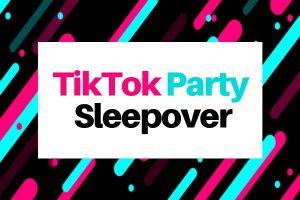 TikTok birthday sleepover ideas