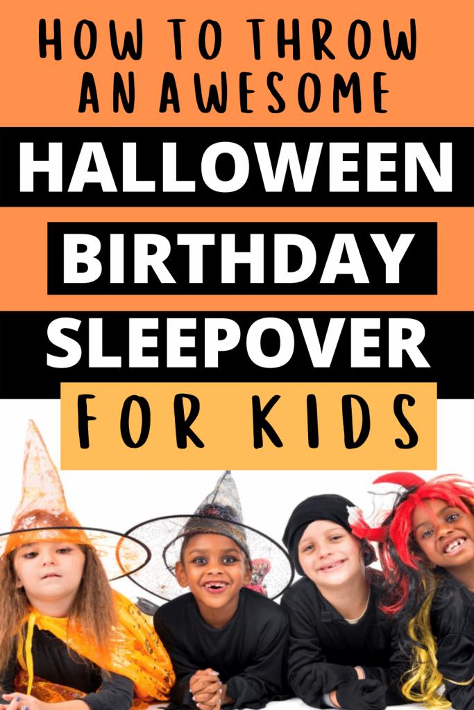 Sleepover Halloween Birthday Party Ideas