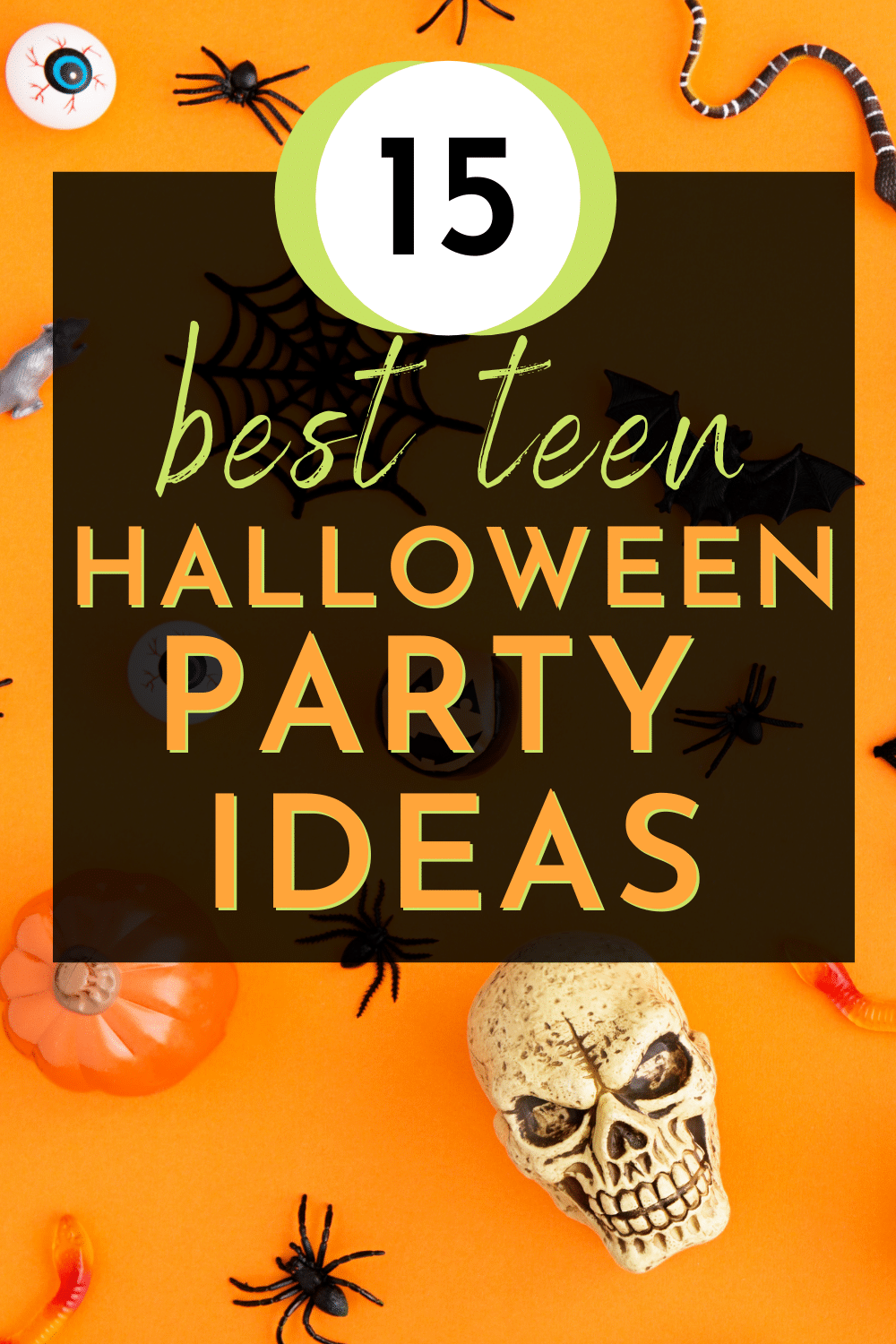 best teen halloween party ideas text over an orange Halloween background with different scary Halloween decorations