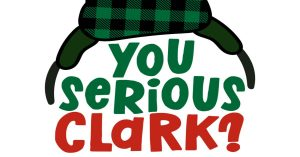 Christmas Vacation Party Theme Cousin Eddie Hat with Are You Serious Clark Christmas Vacation movie quote under the hat